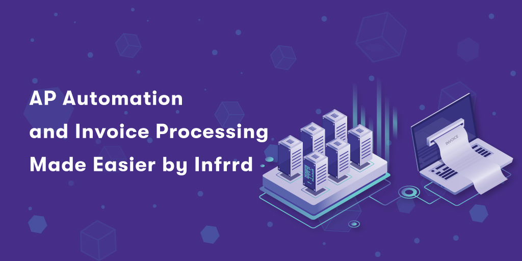 AP-Automation--and-Invoice-Processing--Made-Easier-by-Infrrd-1