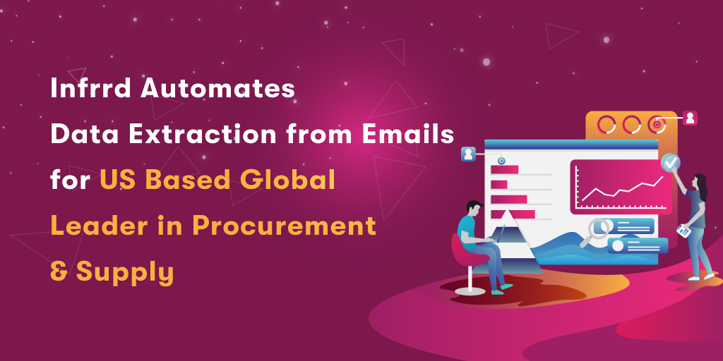 Infrrd-Automates--Data-Extraction-from-Emails--for-US-Based-Global--Leader-in-Procurement--_-Supply