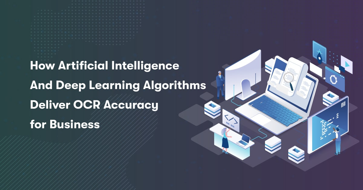 AI And Deep Learning Algorithms Deliver OCR Accuracy For Business