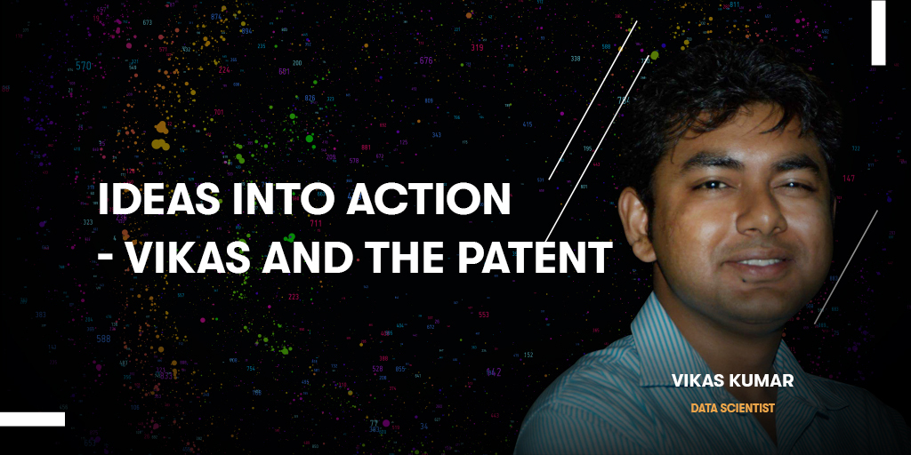 Ideas into Action - Vikas and the Patent