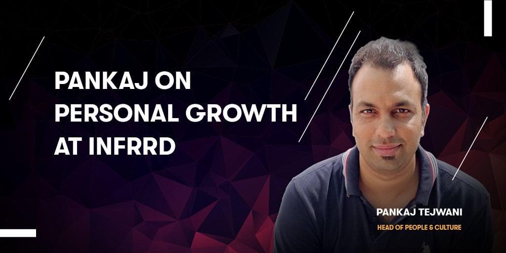 Pankaj On Personal Growth at Infrrd