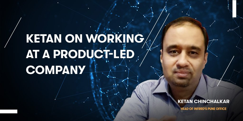 Ketan on Working at a Product-Led Company