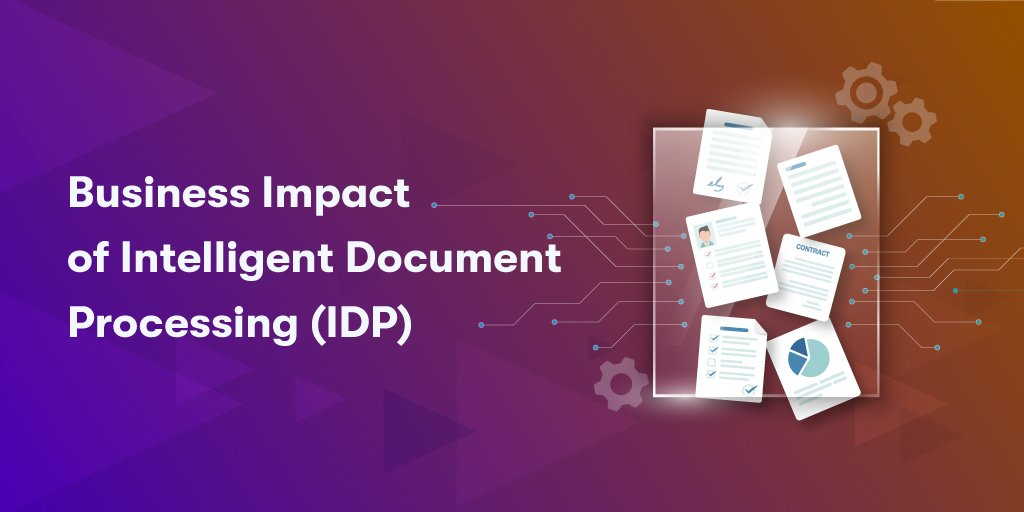 Business Impact of Intelligent Document Processing (IDP)