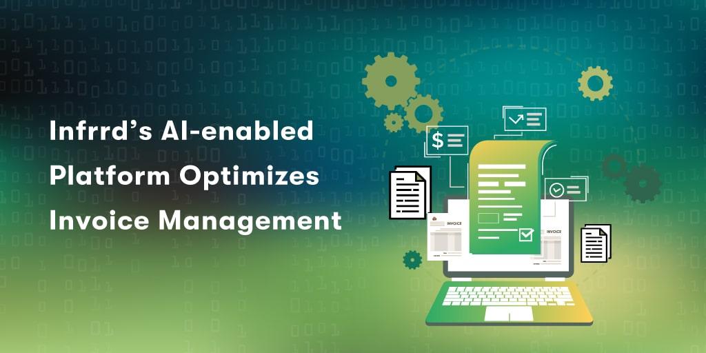 Infrrd-AI-enabled-Platform-Optimizes-Invoice-Management/
