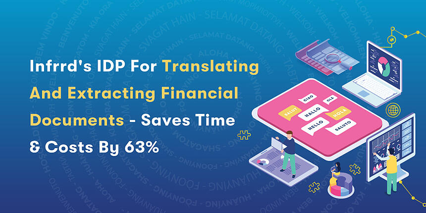 Infrrds-IDP-For-Translating--And-Extracting-Financial--Documents---Saves-Time--&-Costs-By-63%/