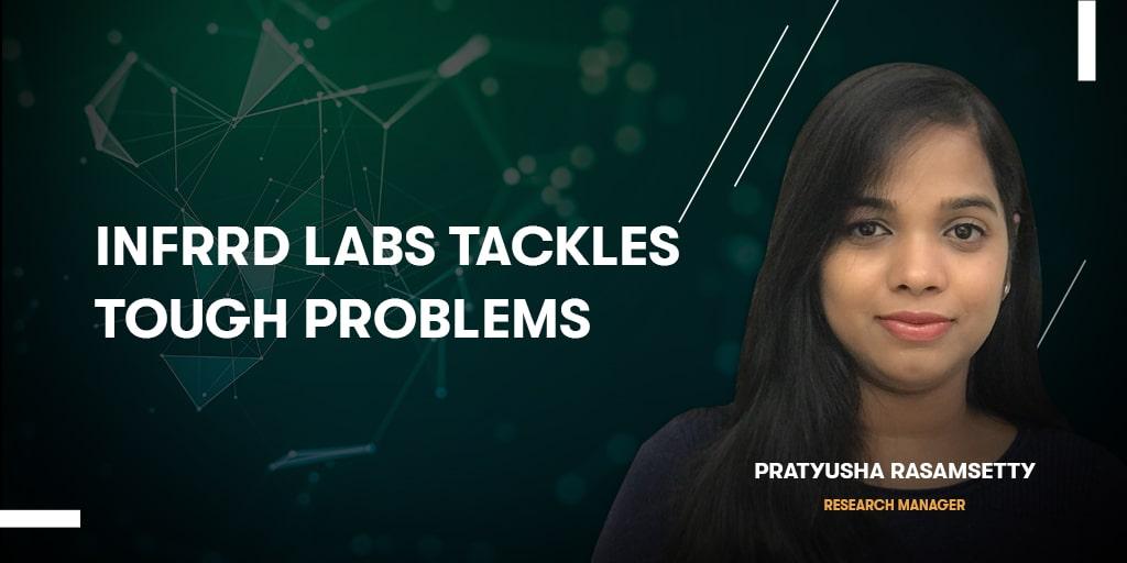 Infrrd Labs Tackles Tough Problems
