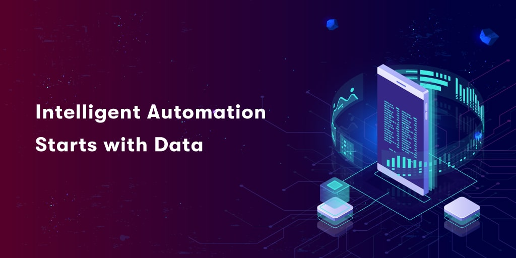 Intelligent Automation Starts with Data